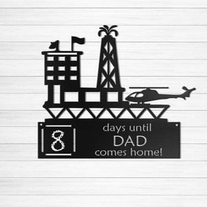 Days Until Dad Comes Home - Oil Rig Water