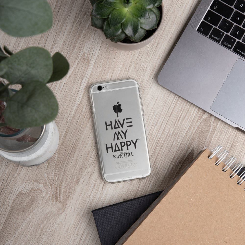 I Have My Happy iPhone Case