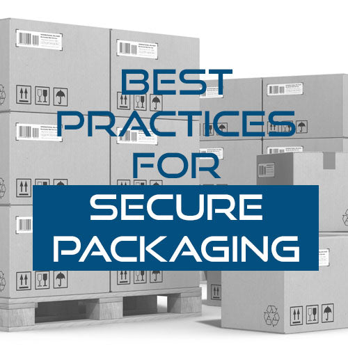 Best Practices for Secure Packaging