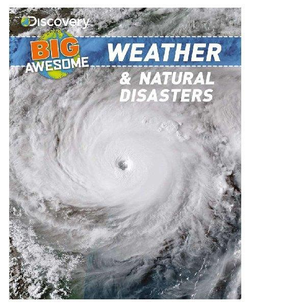 Discovery Big Awesome Weather & Natural Disasters Reference Book