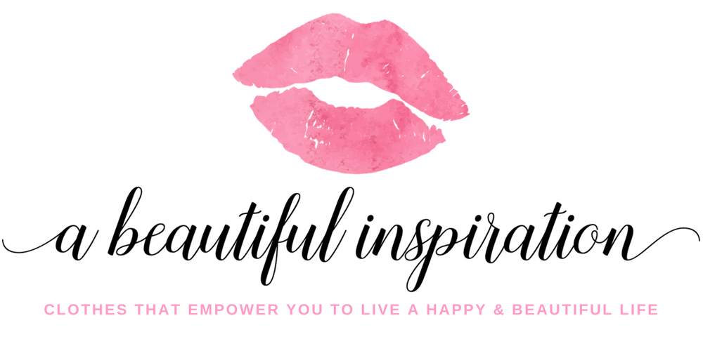 A Beautiful inspiration - Clothes That Empower You To Live A Happy & Beautiful Life