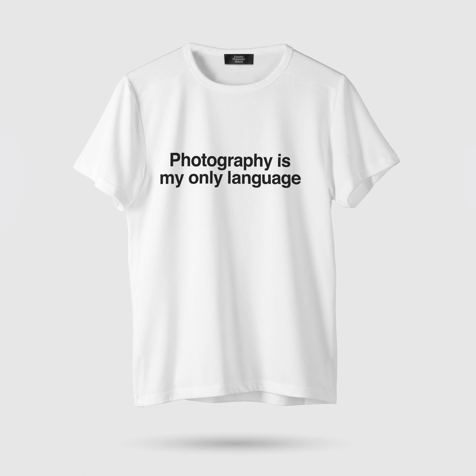 PHOTOGRAPHY IS MY ONLY LANGUAGE T-SHIRT<br>WHITE