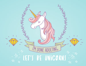 Adulting Is Hard Let's Be Unicorns Card