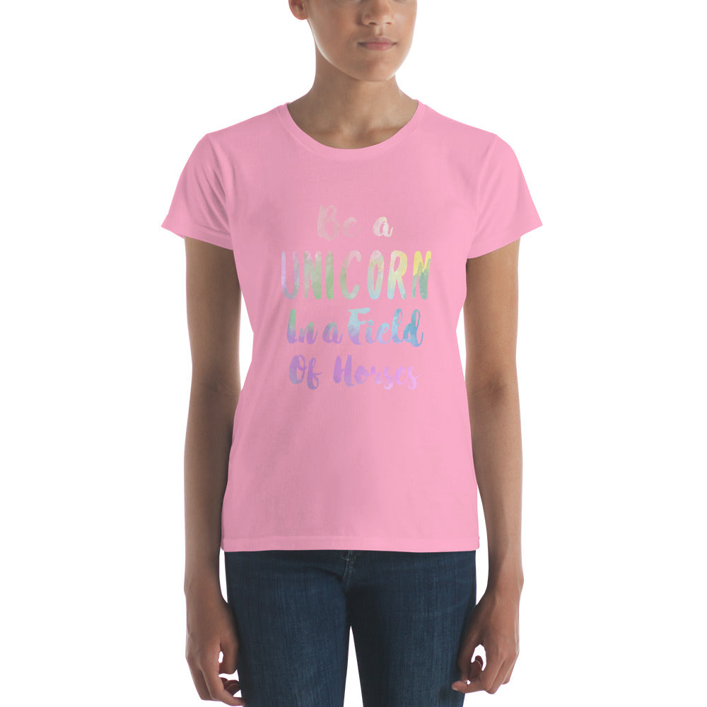 Be a Unicorn in a Field of Horses Women's Tee