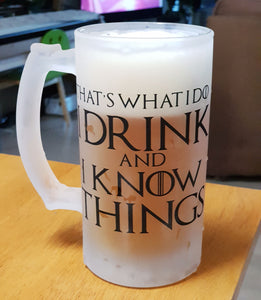 "Game of Thrones ""I Drink and I Know Things"" Frosted Beer Mug"
