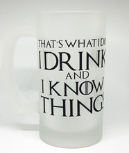 Game of Thrones Beer Mug I Drink And I Know Things