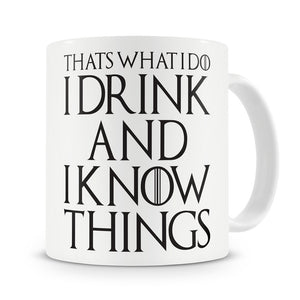 "Game of Thrones ""I Drink and I Know Things"" Mug"