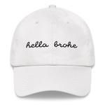 Hella Broke Dad Hat