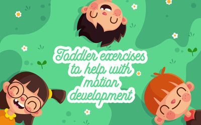 Toddler Exercises to Help with Motion Development