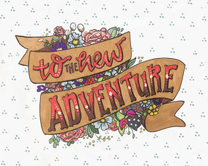 "8""x10"" To the New Adventure Print"