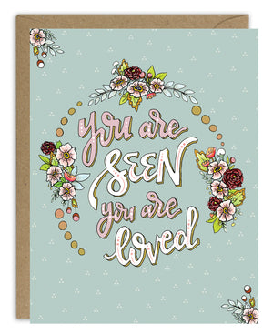 You are Seen, You are Loved Card