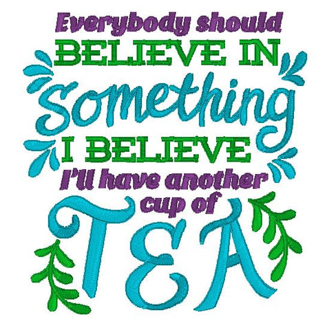 Believe cup of tea