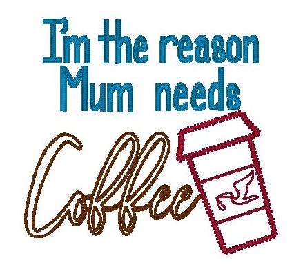 Reason Mum coffee