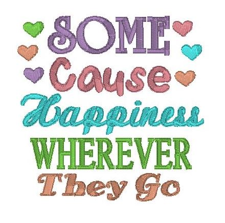 Some cause happiness...
