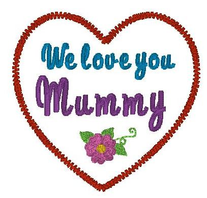 We love you Mummy