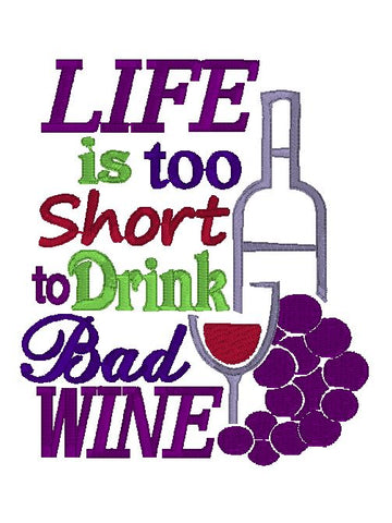 Life's too short for bad wine