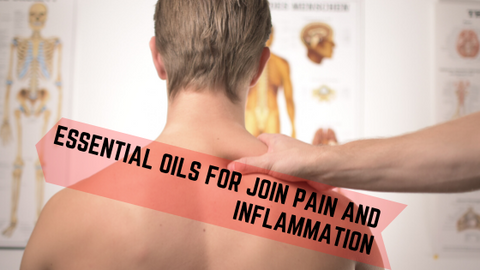 essential oils for join pain and inflammation
