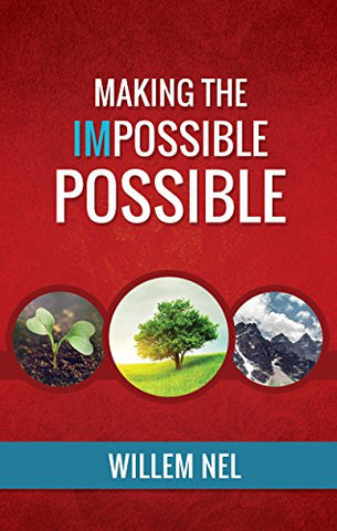 Making the Impossible Possible by Willem Nel