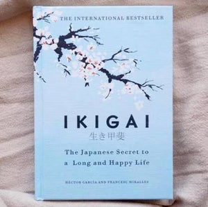 Ikigai - The Japanese Secret to a Long and Happy Life