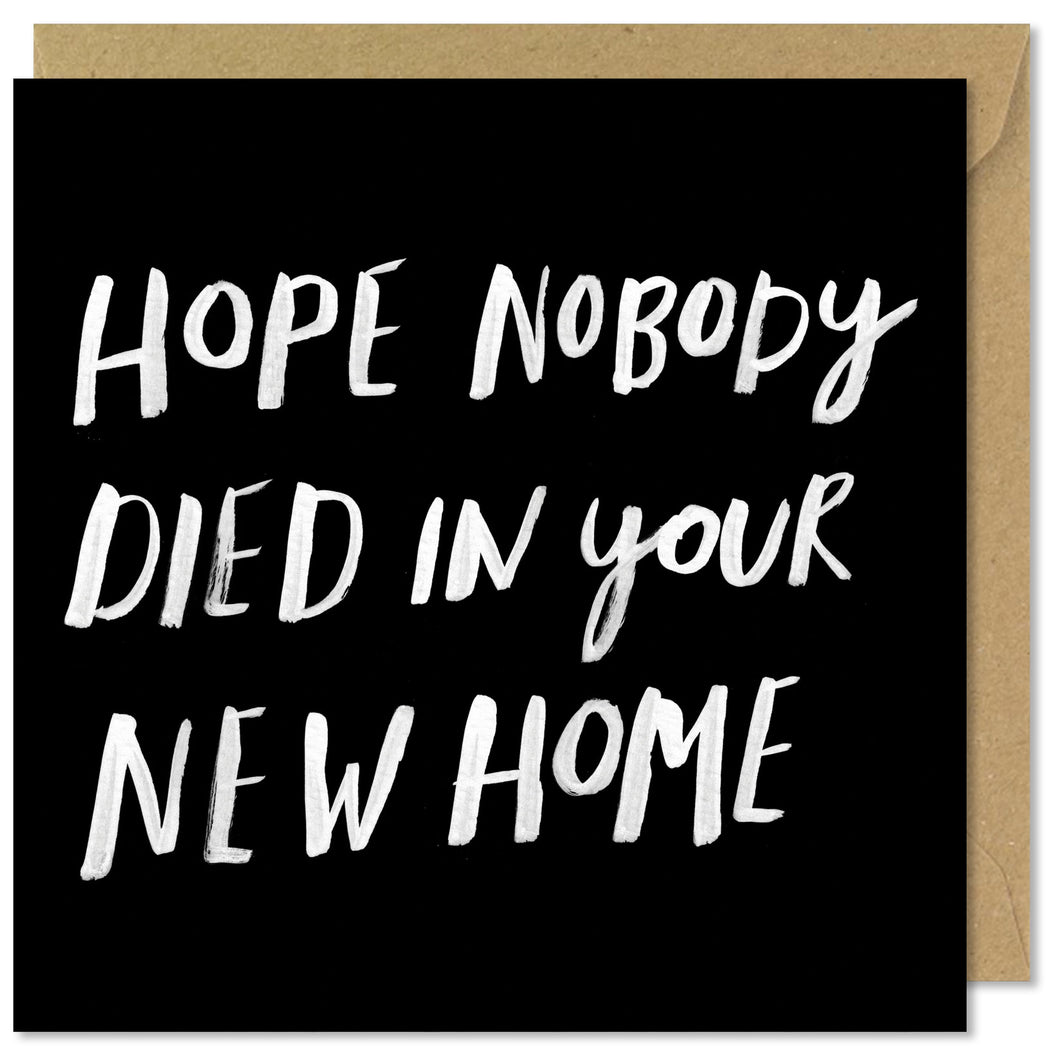 black square greeting card hope nobody died in your new home