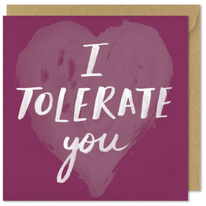pink square greeting card i tolerate you