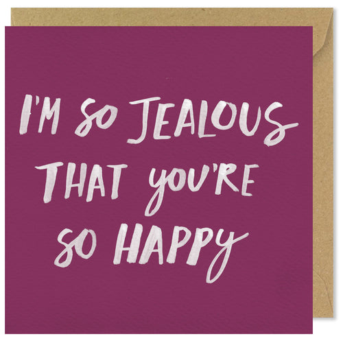 pink square greeting card i'm so jealous that you're so happy