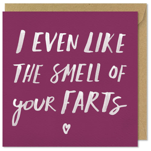 pink square greeting card I even like the smell of your farts