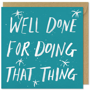 turquoise square greeting card well done for doing that thing