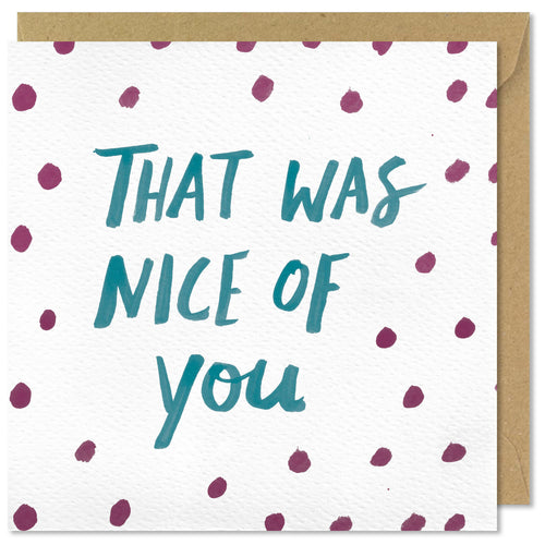 square polkadot thank you card that was nice of you