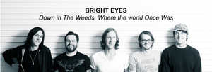 Bright Eyes - Down in the Weeds, Where the World Once Was
