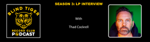 Season 3: LP Interview - Thad Cockrell - If In Case You Feel the Same