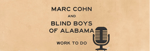 Marc Cohn and Blind Boys of Alabama - Work to Do