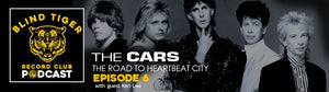 "Episode 6: The Cars - ""The Road To Heartbeat City"""