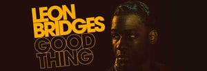 June's Jazz, Soul & Blues Record of the Month - Leon Bridges - Good Thing (180G Audiophile Vinyl)