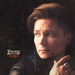 Frankie Ballard - El Rio - Blind Tiger Record Club