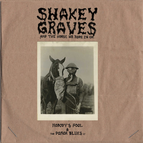 Shakey Graves - Shakey Graves And The Horse He Rode In On (Nobody's Fool & The Donor Blues EP) - Blind Tiger Record Club