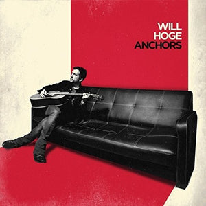 Will Hoge - Anchors - Blind Tiger Record Club
