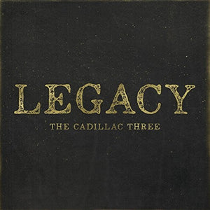The Cadillac Three - Legacy (Ltd. Ed. 180G) - Blind Tiger Record Club