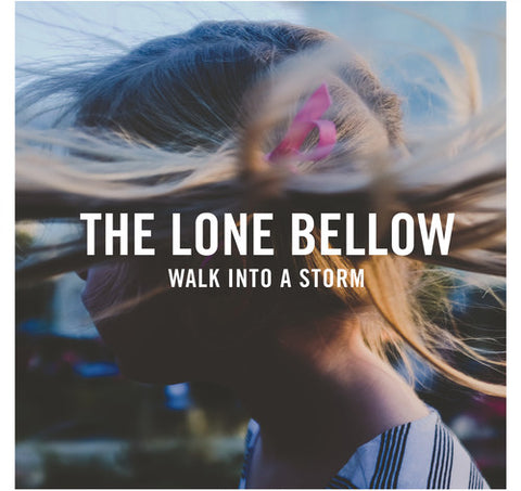 The Lone Bellow - Walk Into A Storm - Blind Tiger Record Club
