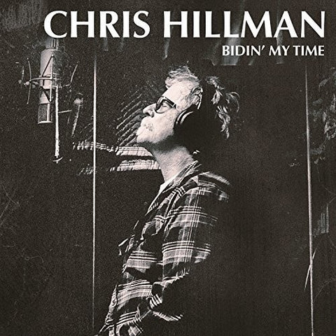 Chris Hillman - Bidin' My Time