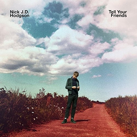 Nick J.D. Hodgson - Tell Your Friends [Import]