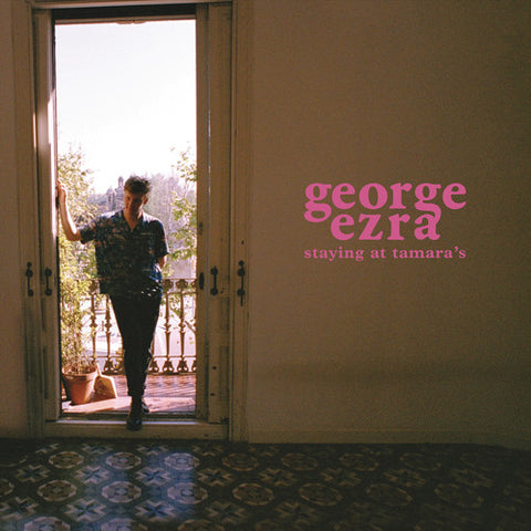 George Ezra - Staying At Tamara's [Explicit Content]