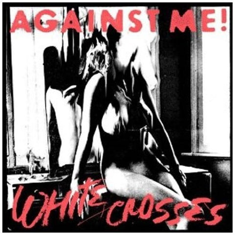 Against Me! - White Crosses - Blind Tiger Record Club
