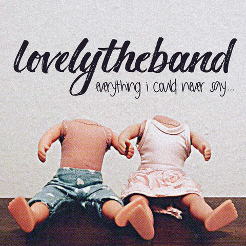 lovelytheband - Everything I Could Never Say (Ltd. Ed. 150G White Vinyl) - MEMBER EXCLUSIVE