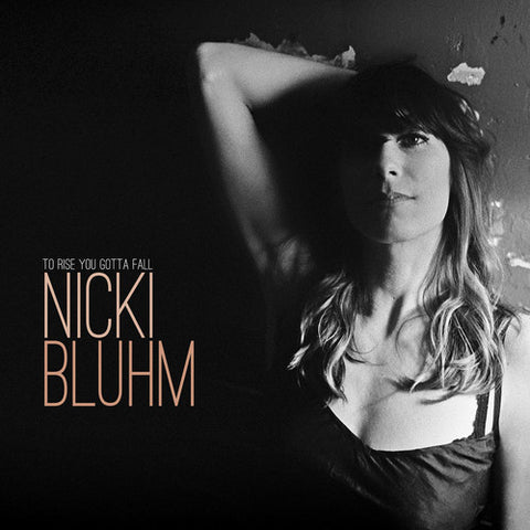 Nicki Bluhm - To Rise You Gotta Fall - Blind Tiger Record Club