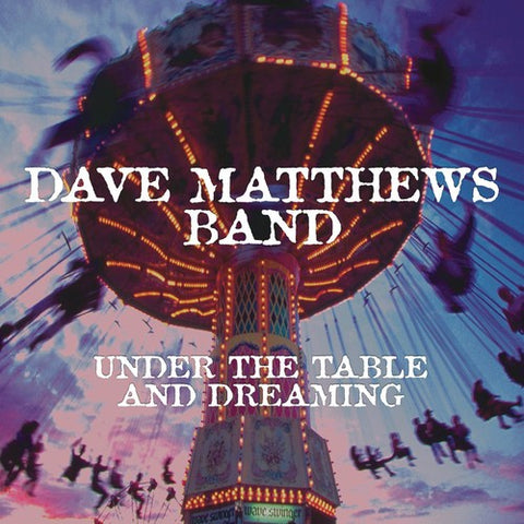 Dave Matthews Band - Under The Table And Dreaming (150 Gram Double Vinyl)