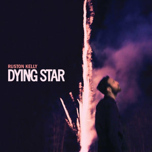 Ruston Kelly - Dying Star (2XLP) - Blind Tiger Record Club