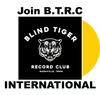 Join B.T.R.C. - International - Blind Tiger Record Club