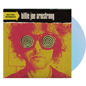 Billie Joe Armstrong - No Fun Mondays (Ltd. Ed. Light Blue Vinyl) - Blind Tiger Record Club