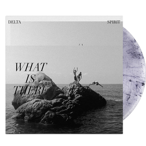 Delta Spirit - What Is There (Limited Edition 180G Clear w/ Black Marble Vinyl - RARE) - MEMBER EXCLUSIVE - Blind Tiger Record Club